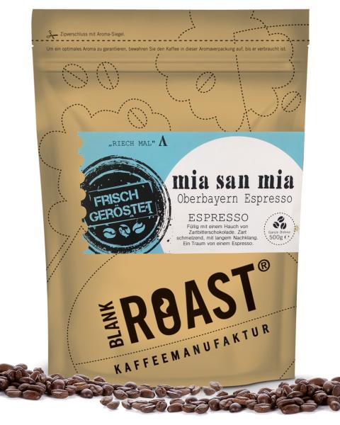 """Mia san mia"" Espresso Oberbayern Röstung"